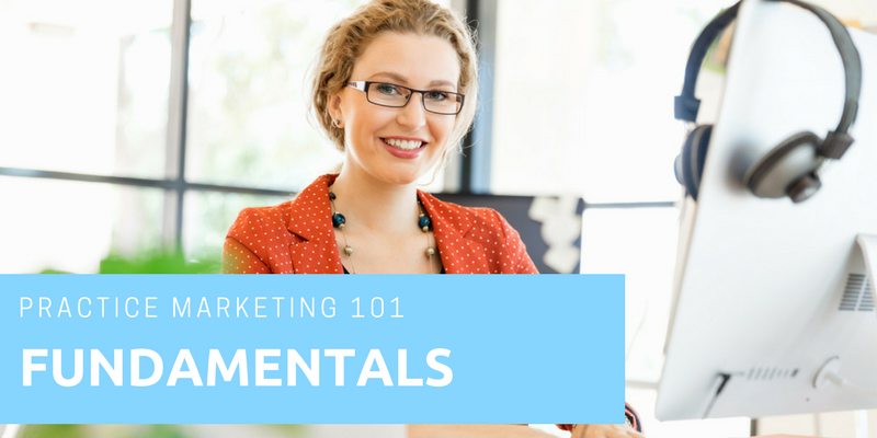 Practice Marketing 101 - Getting Started