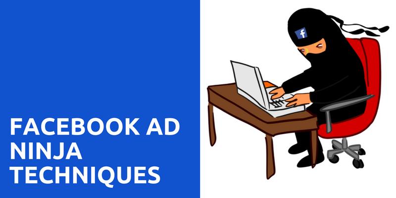 Facebook Ad Ninja Techniques